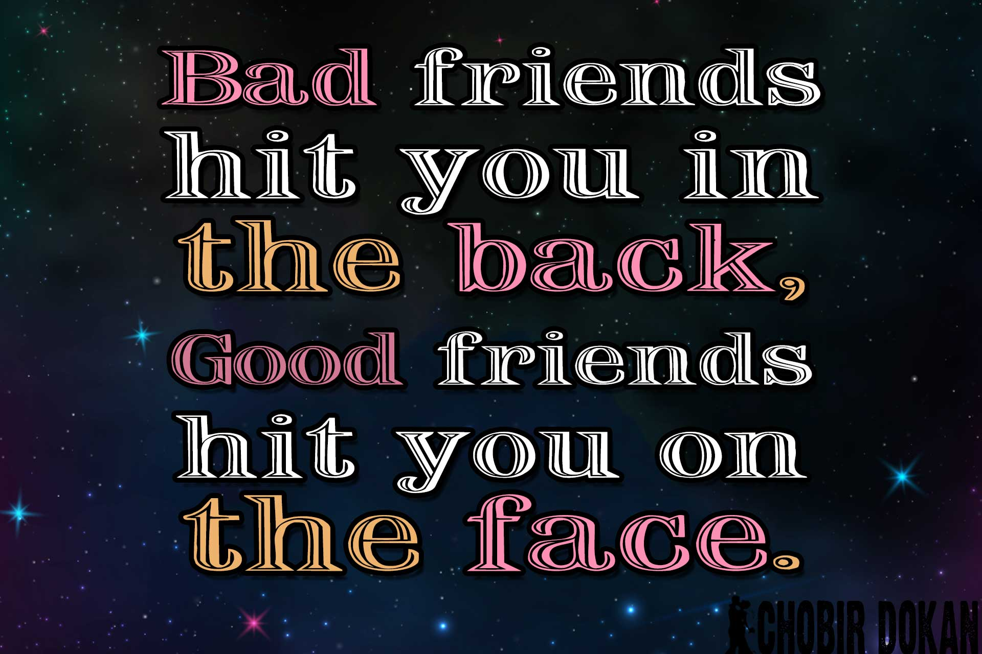 bad friends A man of too many friends comes to ruin, but there is a friend who sticks closer than a brother.